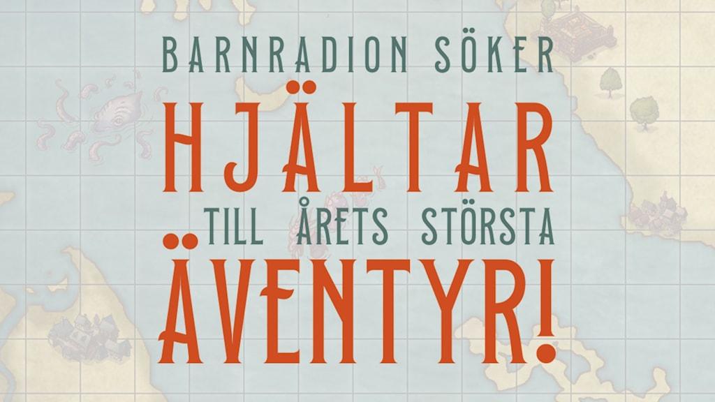 """""""Barnradion söker hjältar till årets största äventyr"""" står som text på en karta till en fantasyvärld."""