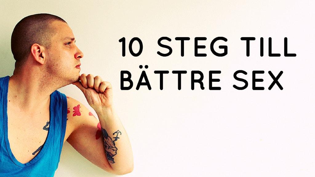 10 steg till bättre sex. Foto: Stephanie Londéz/SR