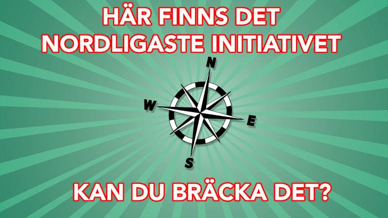 Nordligaste initiativet. Foto: Sveriges Radio.