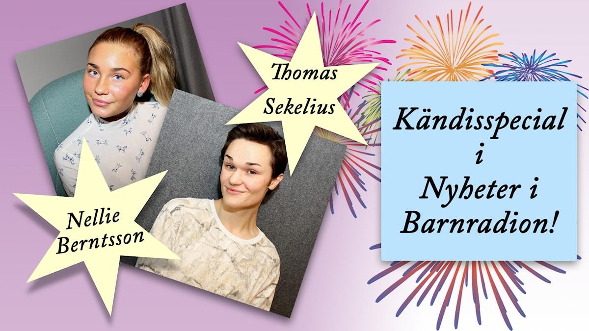 Collage med Nellie Berntsson och Thomas Sekelius. Fyrverkerier och stjärnor och texten: Kändisspecial i Nyheter i Barnradion!