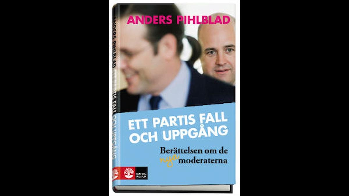 """Bild på bokomslaget till Anders Pihlblads bok om moderaterna """"Ett partis uppgång och fall"""". Foto: Natur & Kultur"""