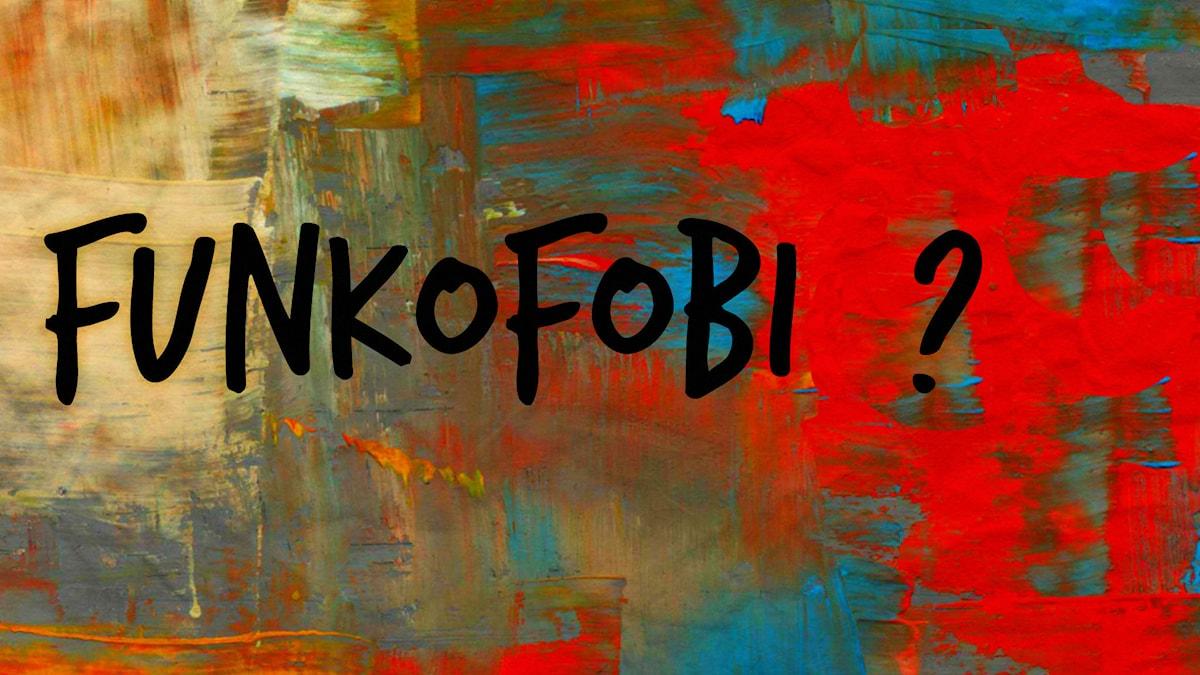 Funkofobiskt ett nytt ord på nyttordslistan. Illustration: Ronnie Ritterland / Sveriges Radio