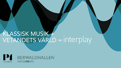 annons klassisk musik och vetandets värld=interplay