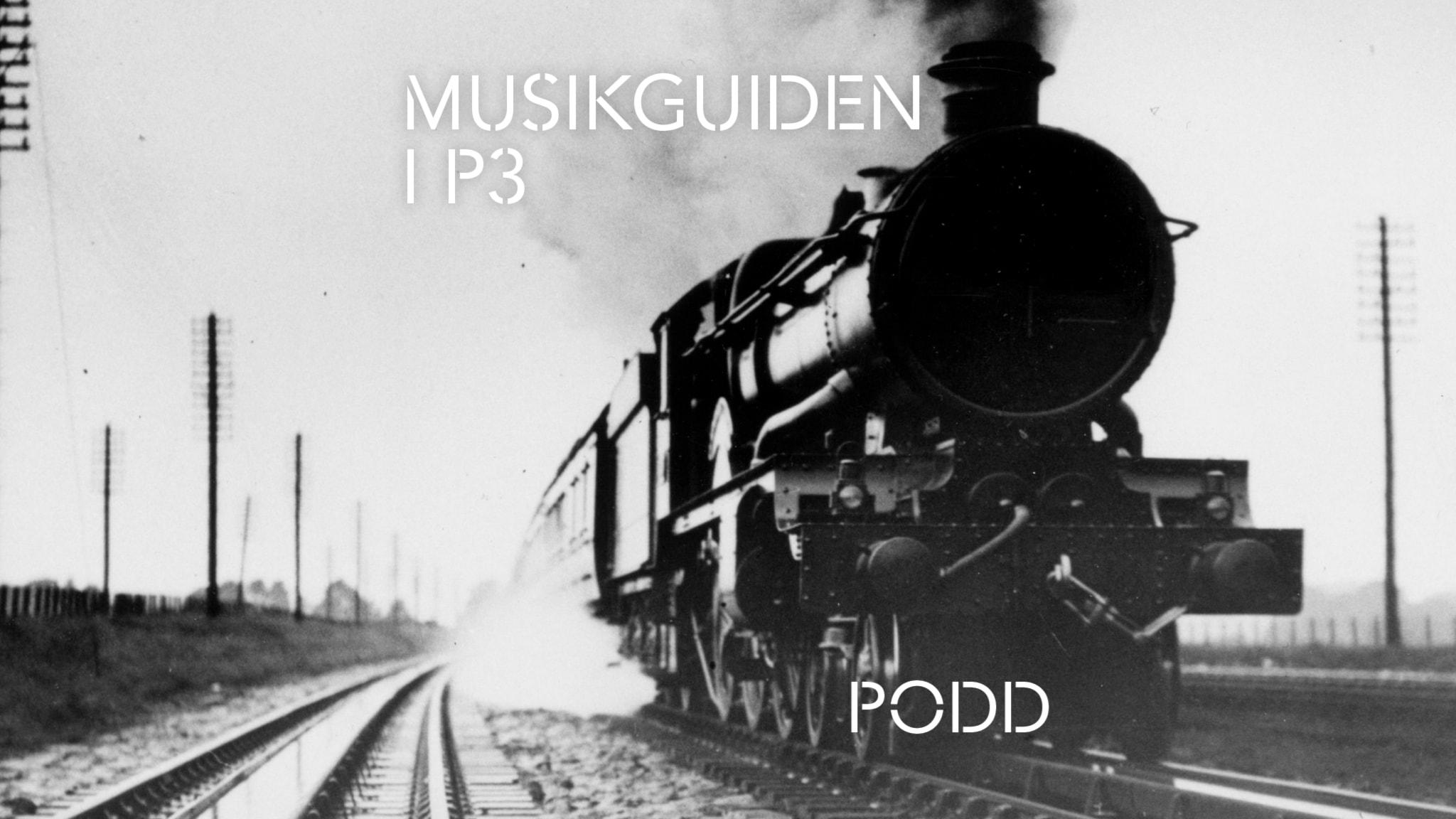 8. Järnvägens musik - Varför finns det så många låtar om tåg?