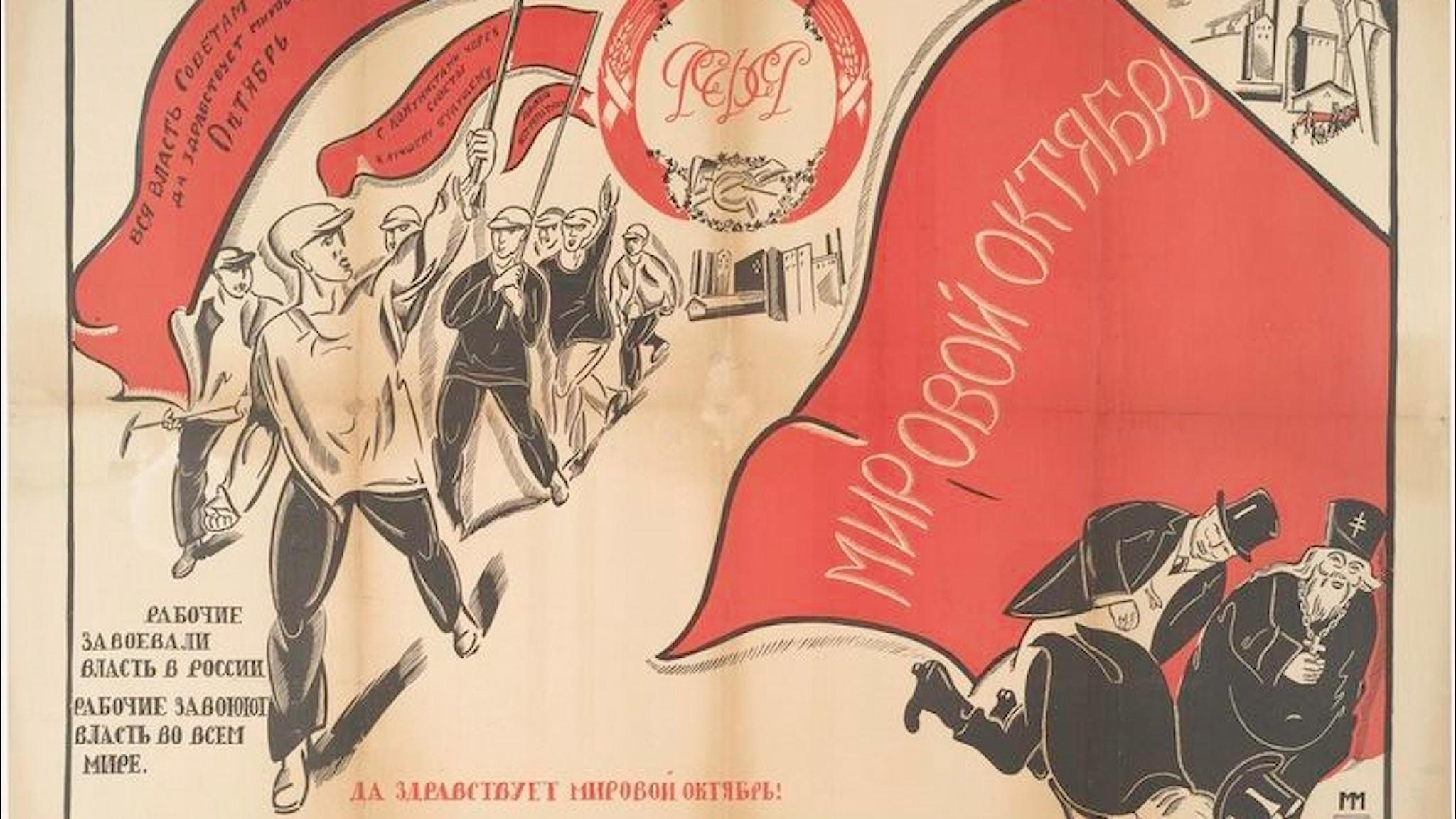 Länge leve Oktoberrevolutionen hävdade dåtidens politiska propaganda.