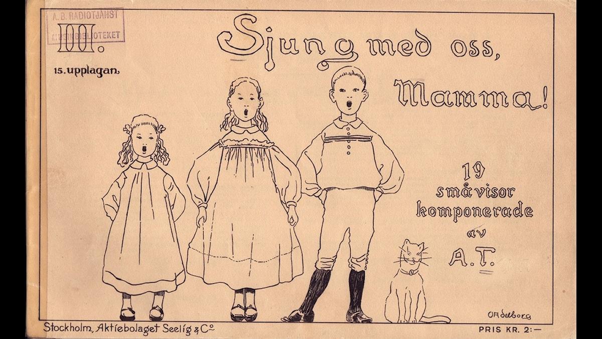 Allt som allt gav Alice Tegnér ut nio häften med visor under titeln Sjung med oss mamma! - Omslagsteckning Ottilia Adelborg, död 1936