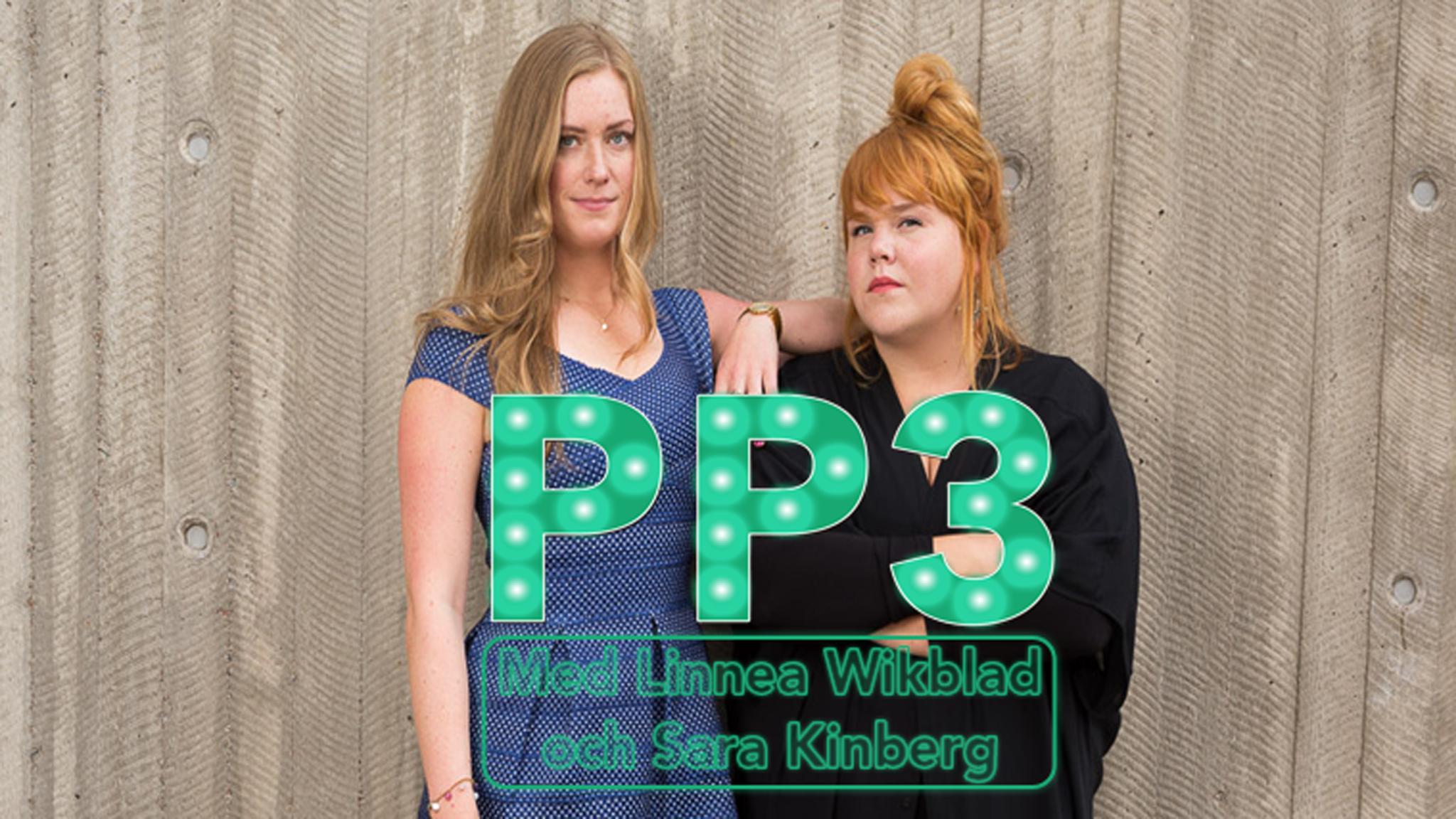 Bild på Linnea Wikblad och Sara Kinberg med texten PP3 med Linnea Wikblad och SAra Kinberg