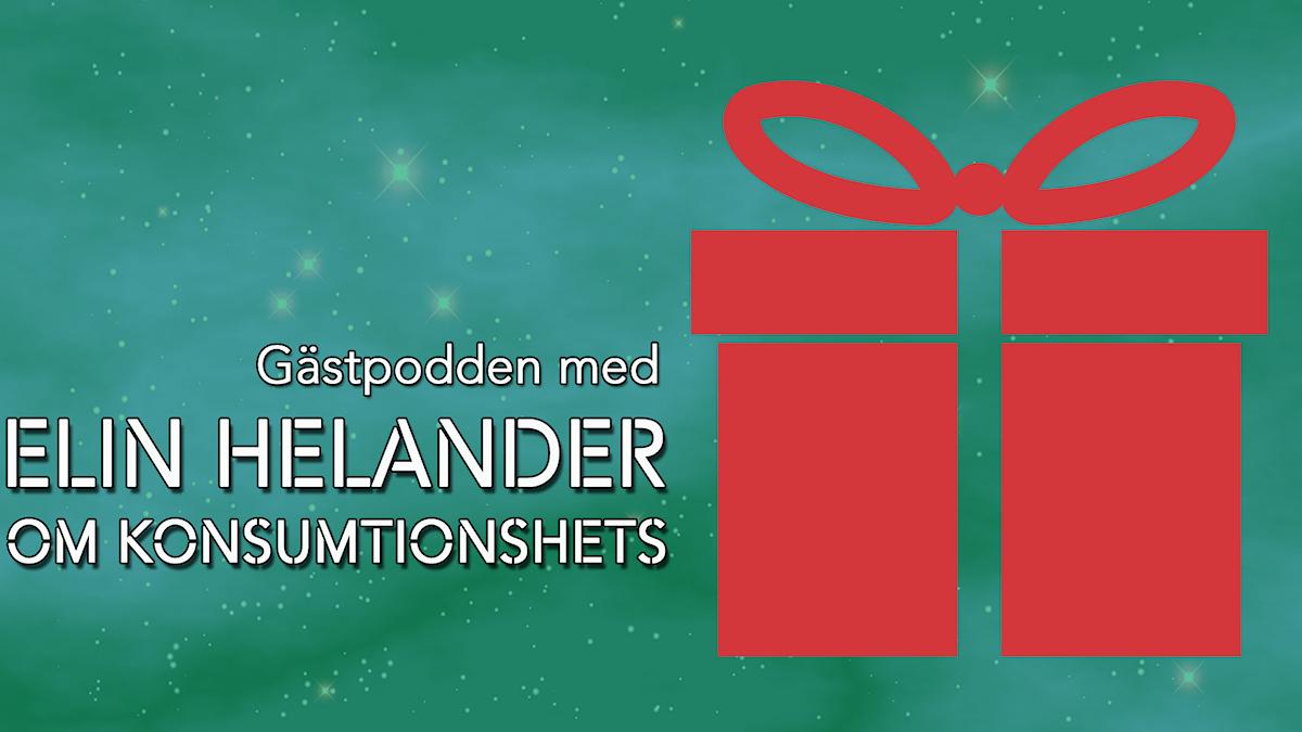 """Bild på ett paket med texten """"Gästpodden med Elin Helander om konsumtionshets"""""""