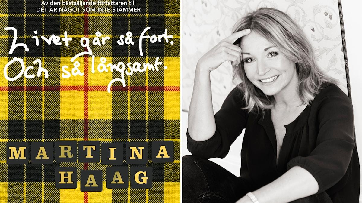 """Författaren Martina Haag har släppt nya boken """"Livet går så fort. Och så långsamt"""""""