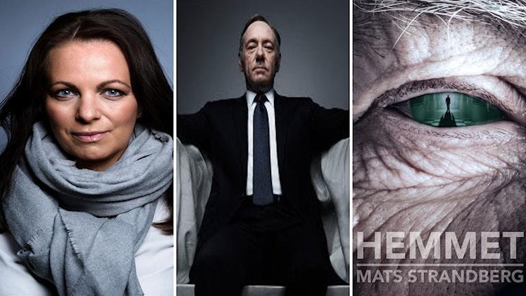 """Katarina Wennstam, """"House of Cards"""" och Mats Strandbergs """"Hemmet""""."""