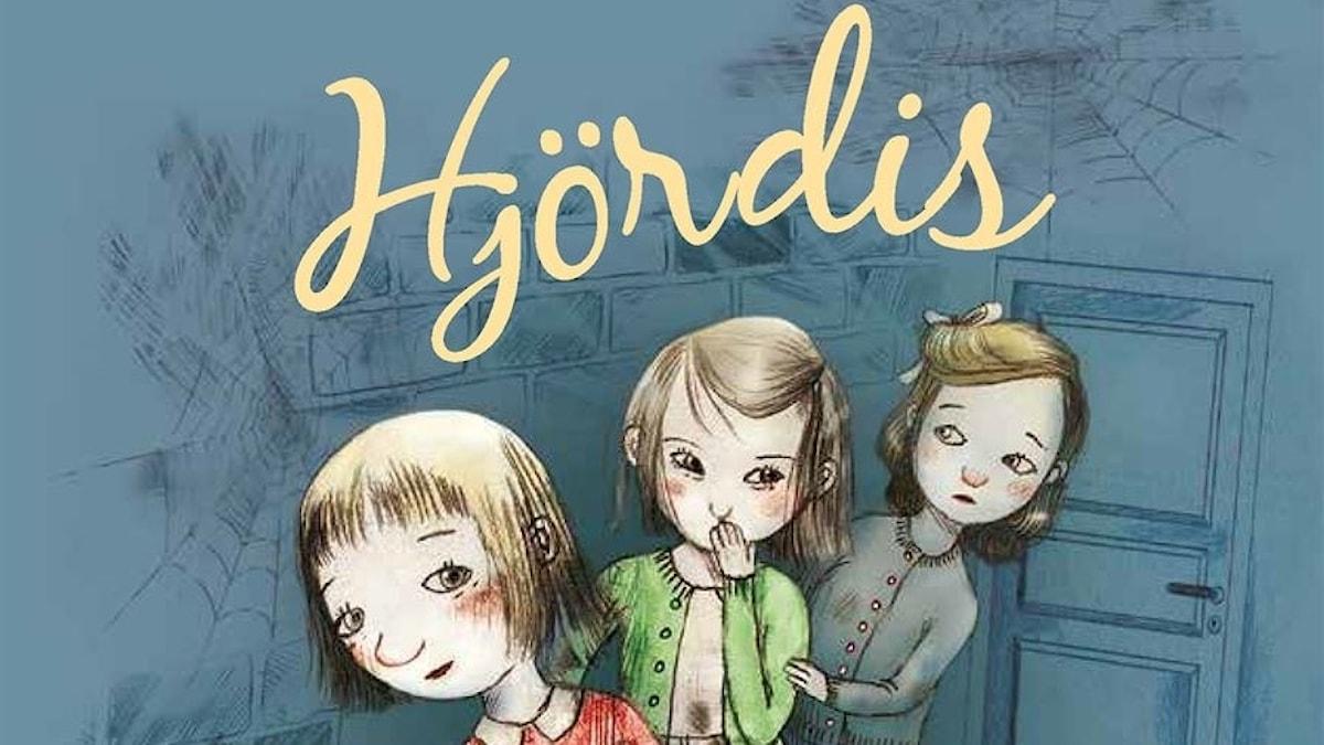 Hjördis av Jujja Wieslander och Lotta Geffenblad.