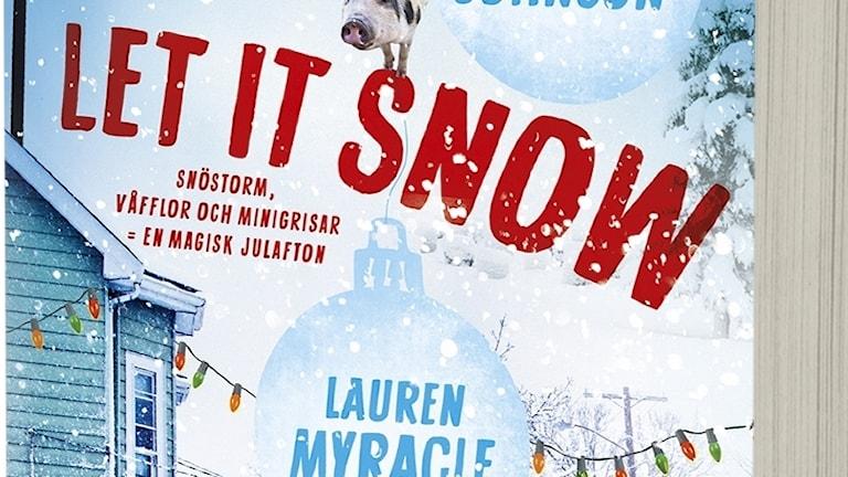 """""""Let it snow"""" av John Green, Lauren Myracle och Maureen Johnson."""