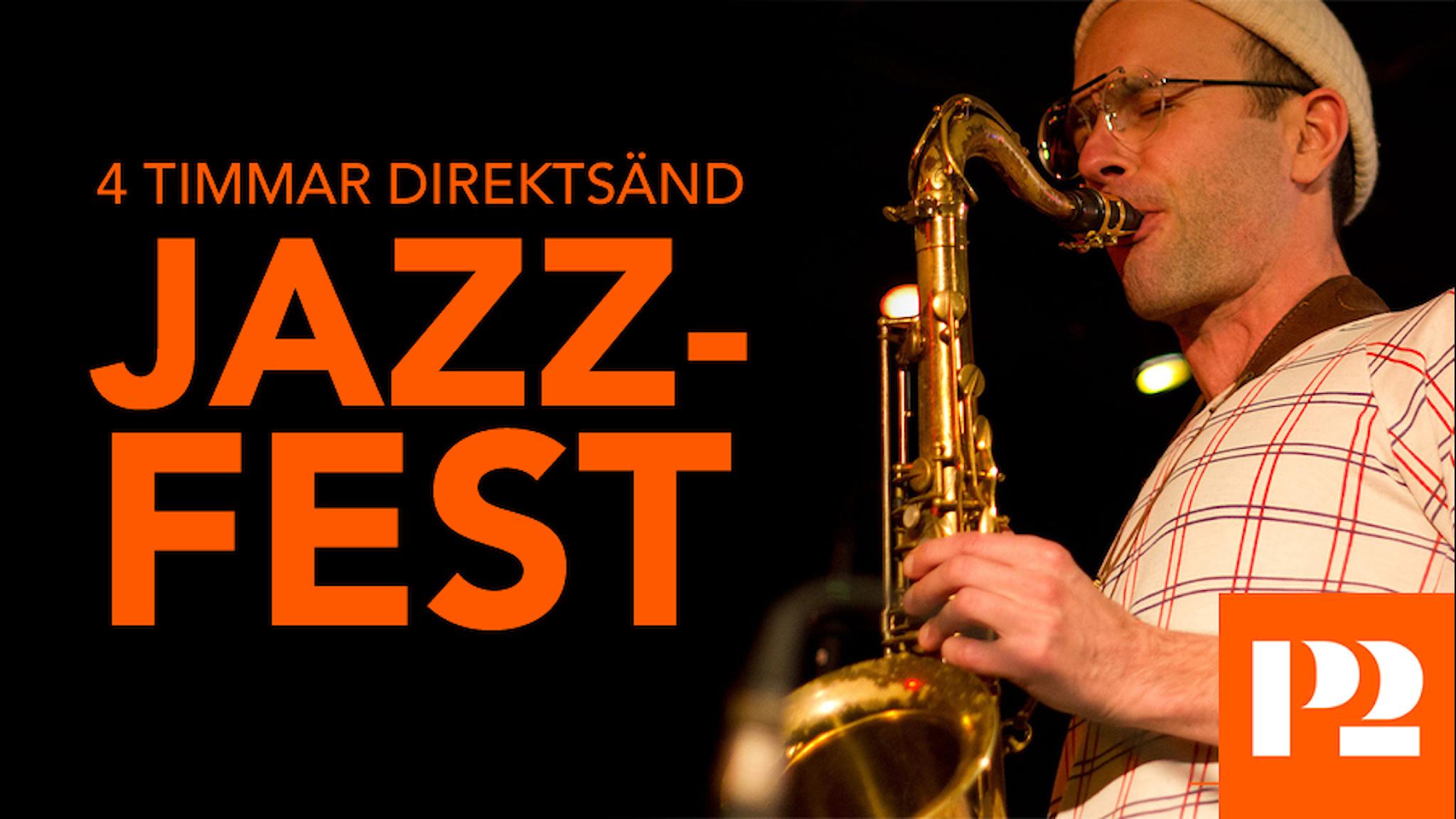 4 timmar direktsänd jazzfest