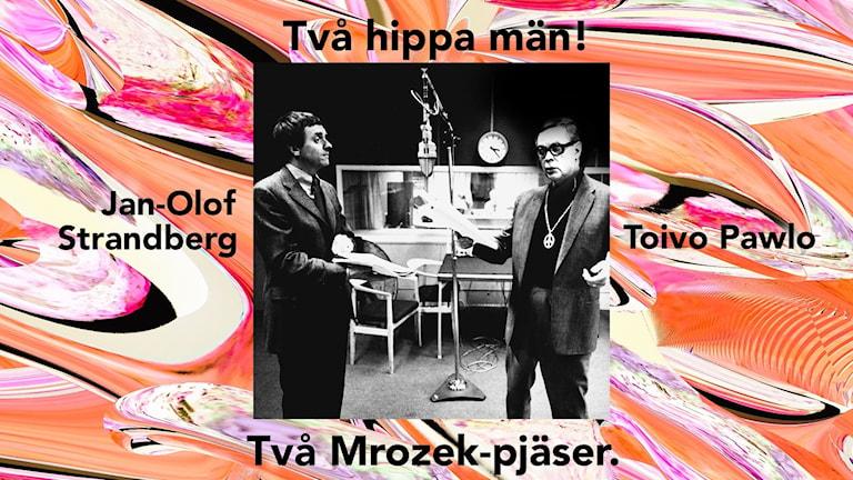 Jan-Olof Strandberg och Toivo Pawlo