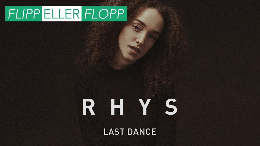 Rhys - Last Dance. Flipp eller flopp