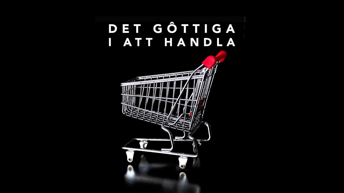 """Kundvagn och texten """"Det gôttiga i att handla"""""""