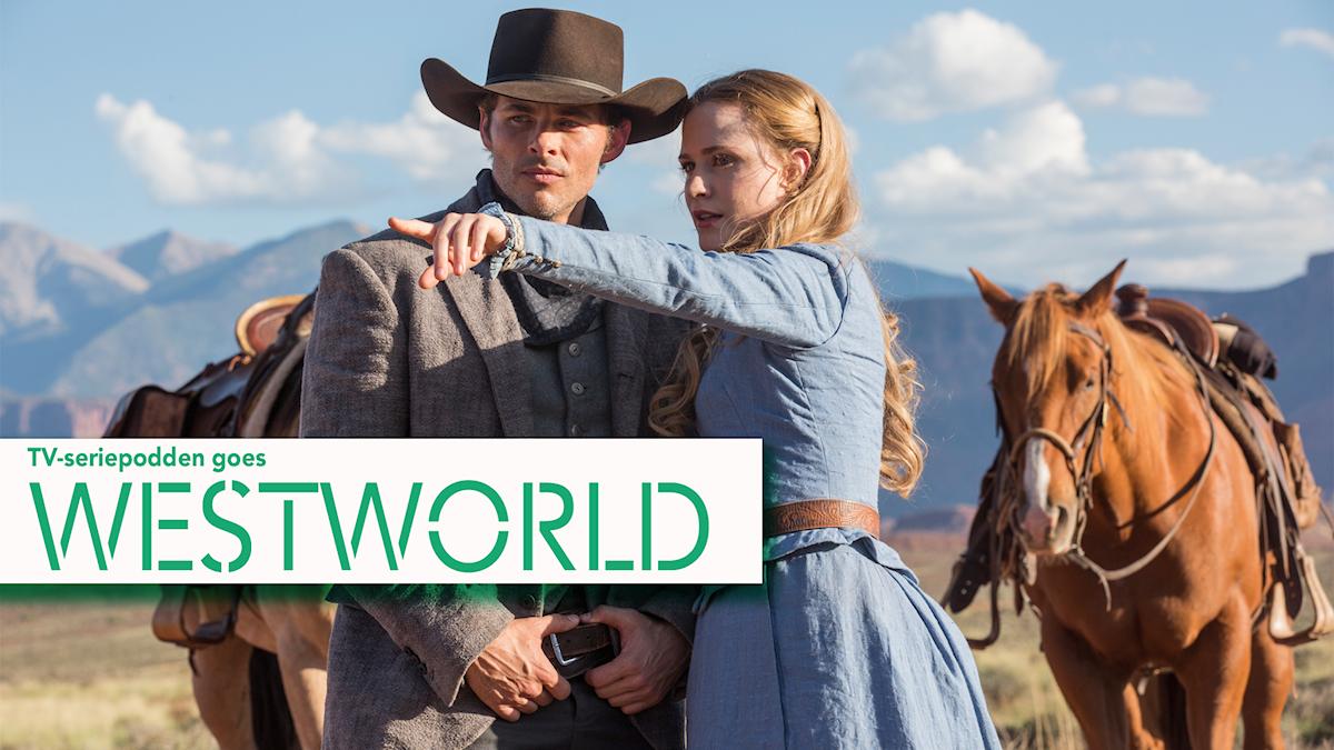 """En bild från serien Westworld med texten """"TV-seriepodden goes Westworld"""""""