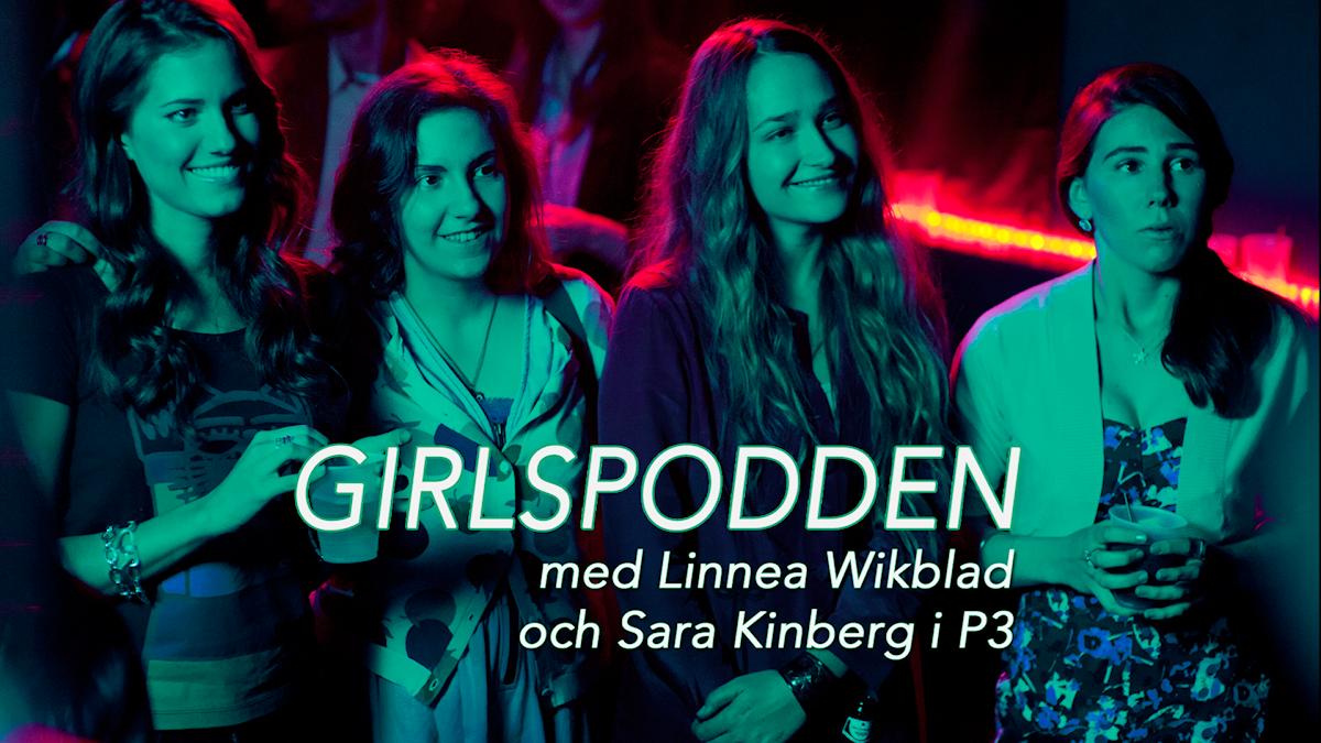 Bild på de fyra karaktärerna från Girls med texten: Girlspodden med Linnea Wikblad och Sara Kinberg i P3