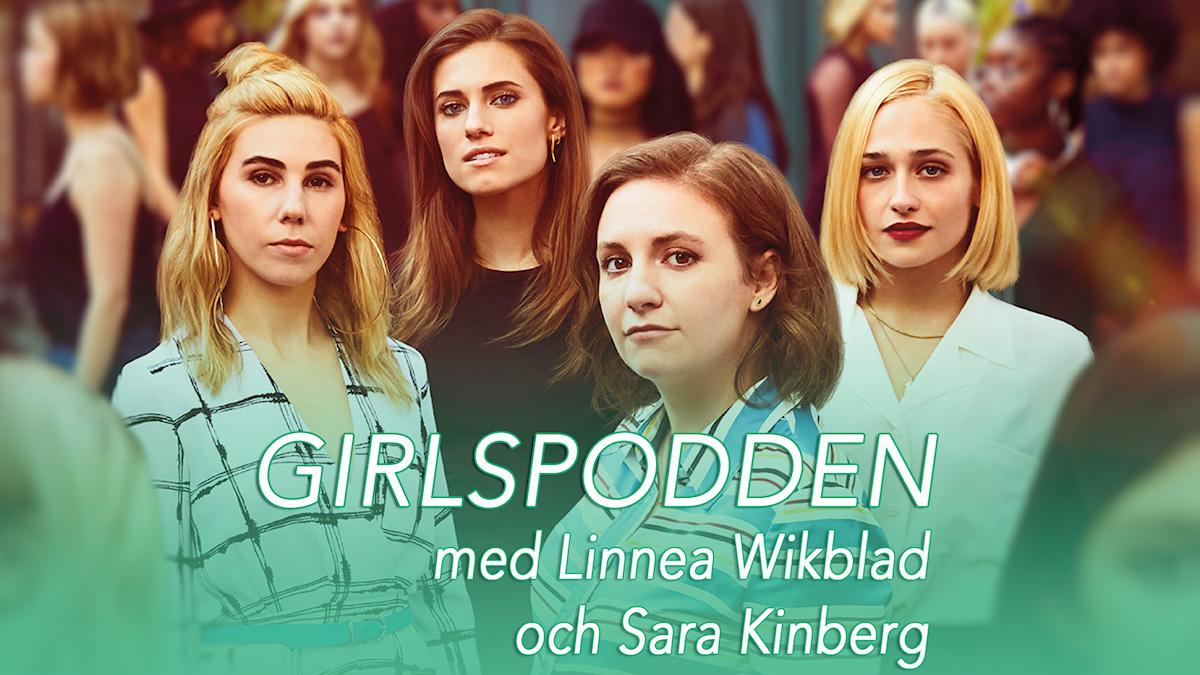 Bild på hela gänget från girls med texten: Girlspodden med Linnea Wikblad och Sara Kinberg