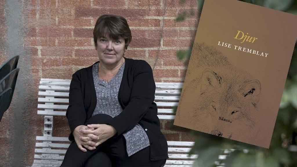 """Författaren Lise Tremblay sitter på en vit parkbänk. Infällt i bilden är omslaget till hennes roman """"Djur""""."""