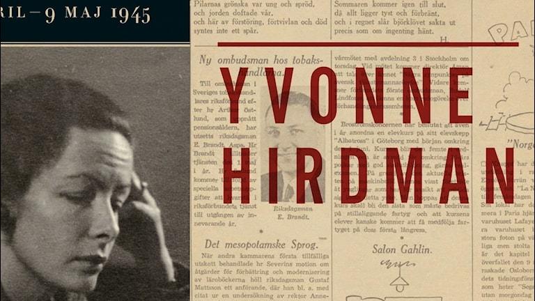 Yvonne Hirdmans nya roman utgår från dagspress från 1945