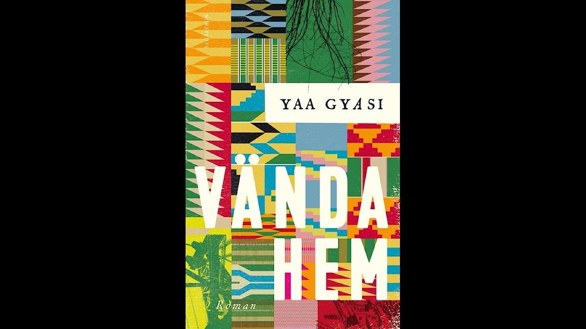 """""""Vända hem"""" av Yaa Gyasi."""