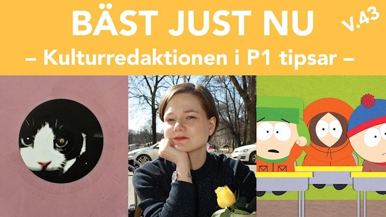 Bäst just nu v.43:  Souris Calle, Johanna Frid och South Park.