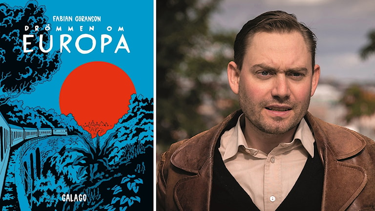 Omslaget till Drömmen om Europa och författarbild på Fabian Göransson.