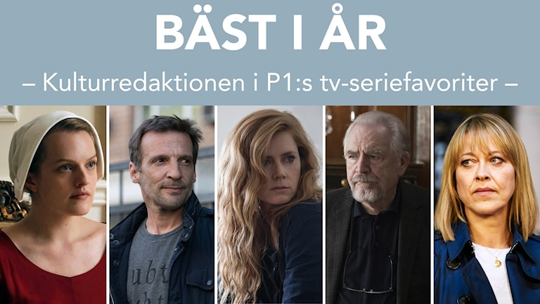 "Elisabeth Moss i ""The handmaid's tale"", Mathieu Kassovitz i ""Falsk identitet"", Amy Adams i ""Sharp objects"", Brian Cox i ""Succession"" och Nicola Walker i ""The Split""."