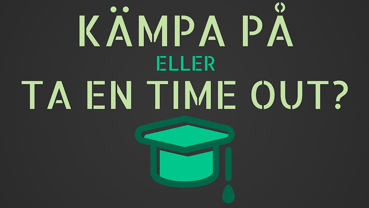 """Grafik där det står """"Kämpa på eller ta en time out?"""". Grafik: Emma Leyman/SR"""
