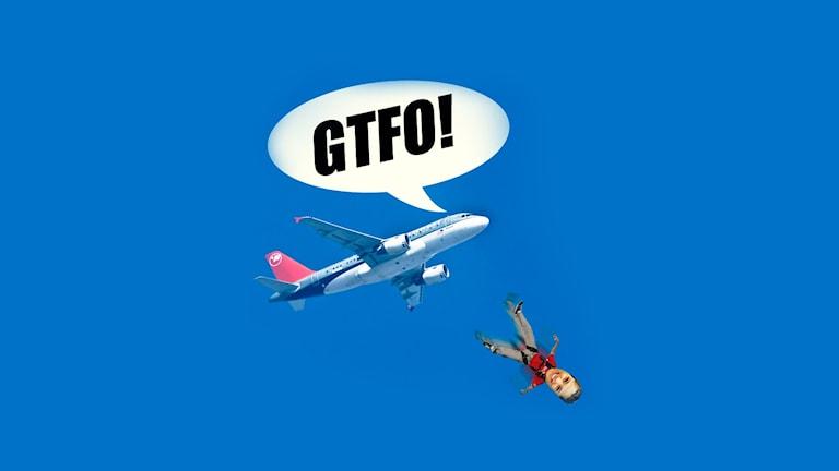 """Bild på ett flygplan som har en pratbubbla där det står """"GTFO!"""". Utanför planet är Farahs huvud redigerat på en fallskärmshoppare som faller mot marken som om han blivit utsparkad ur planet."""