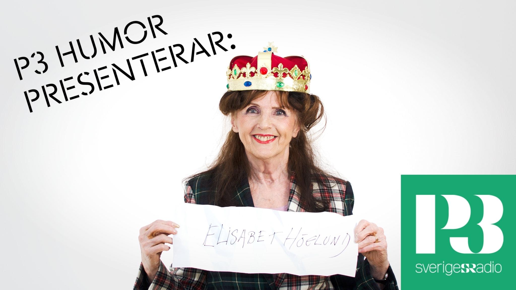 P3 Humor Presenterar: Elisabet Höglund