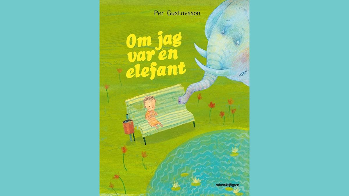 Småsagor: Om jag var en elefant  Illustration: Per Gustavsson