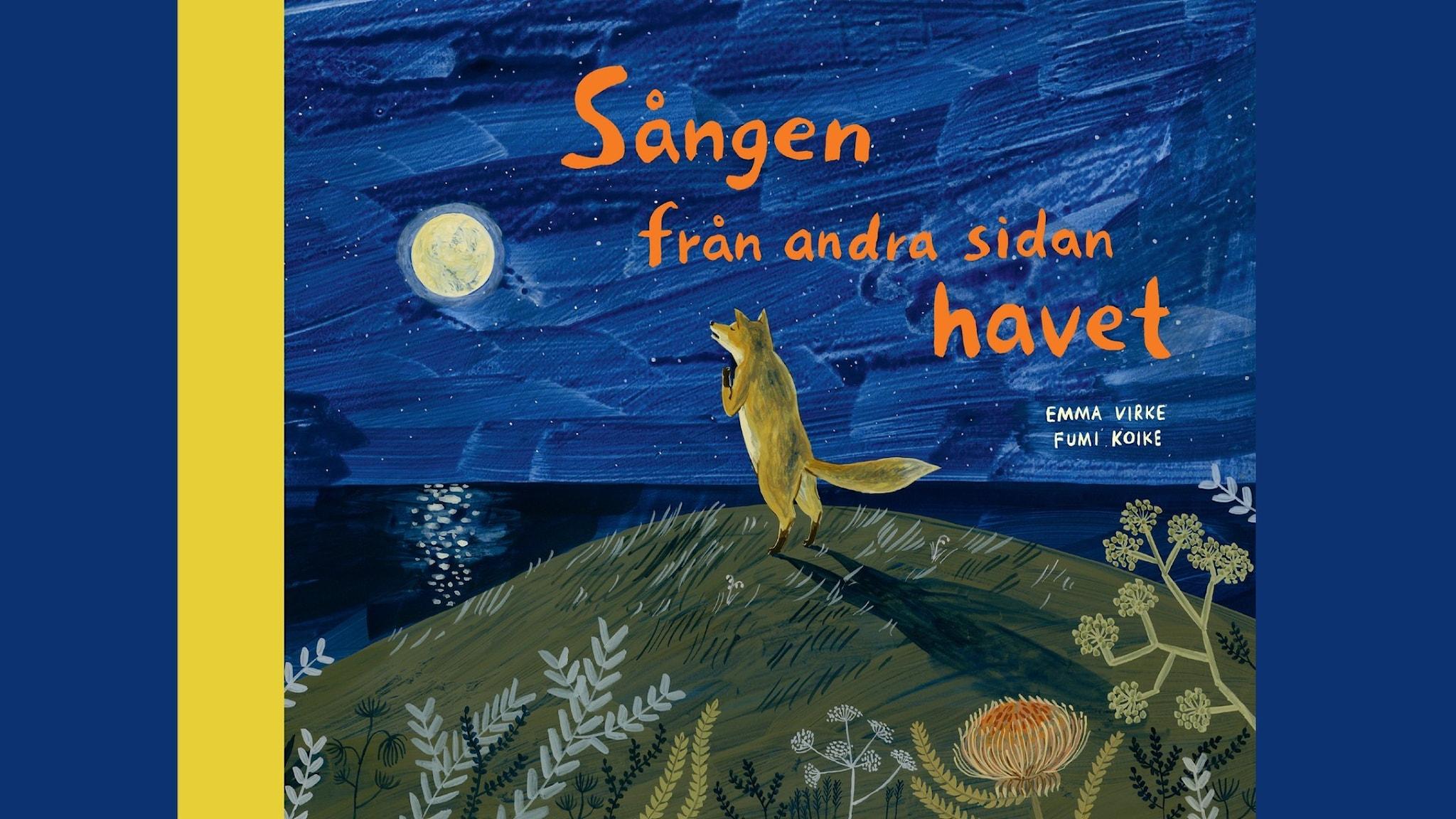 En illustrerat bokomslag med en räv som står på bakbenen och spanar upp på en måne som lyser över ett mörk blått hav.