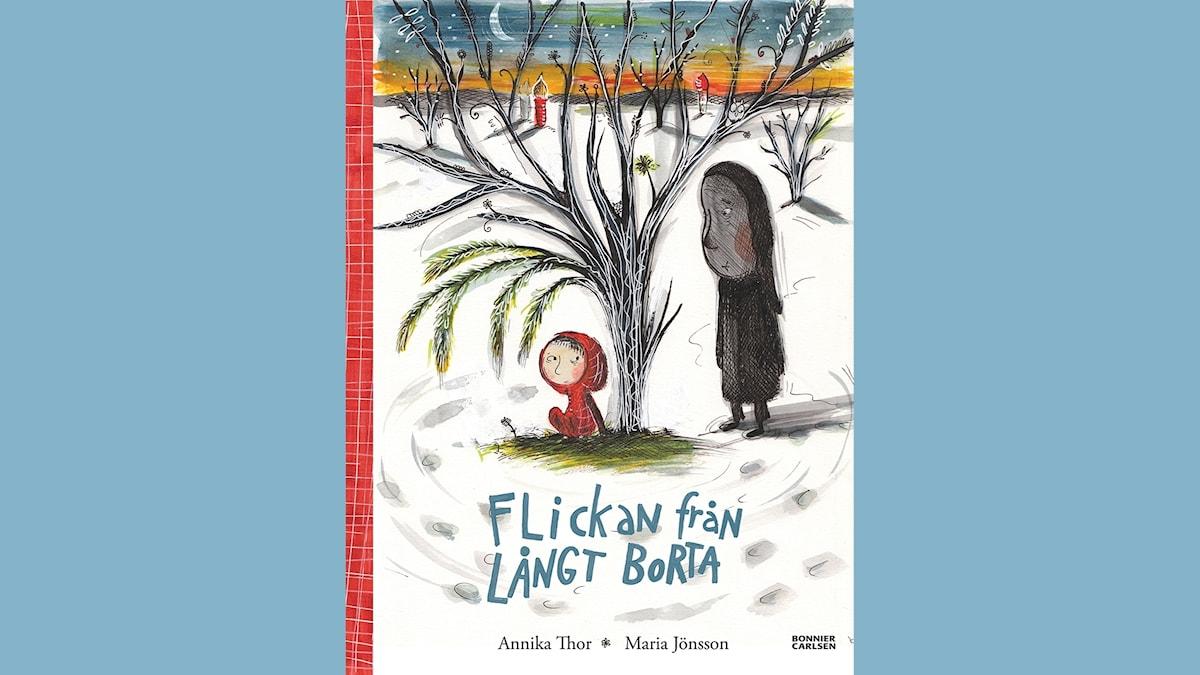 Småsagor: Flickan från långt borta, del 2  Illustration: Maria Jönsson