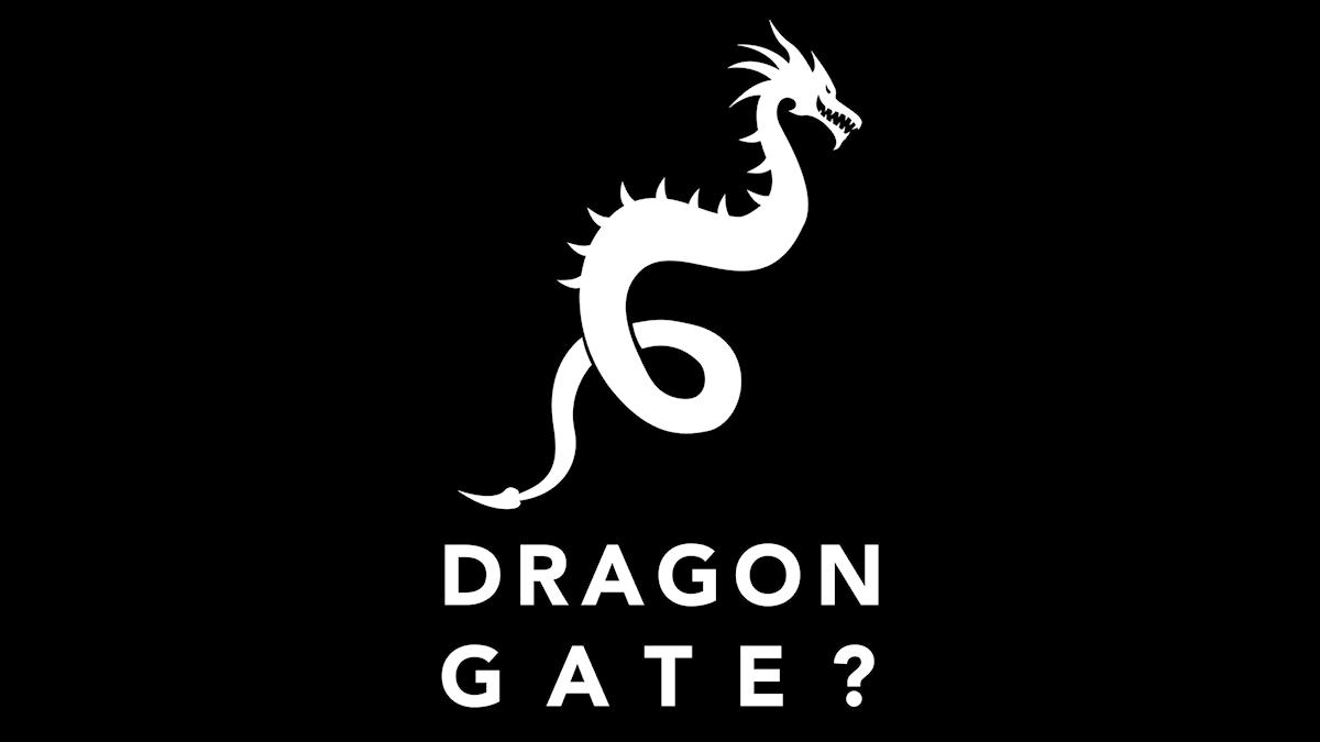 Dragon Gate?