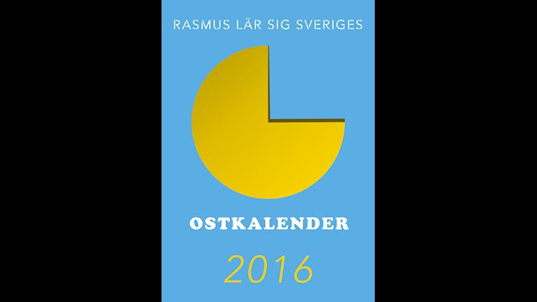 Rasmus Lär Sig Sveriges OSTKALENDER