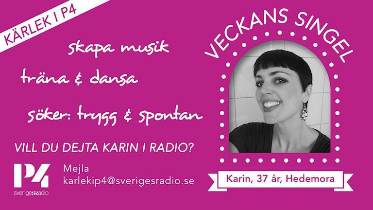 Veckans singel Karin är 37 år och kommer från Hedemora. Karins intressen innefattar skapa musik, träna och dansa. Hon söker en trygg och spontan man. Foto: privat.