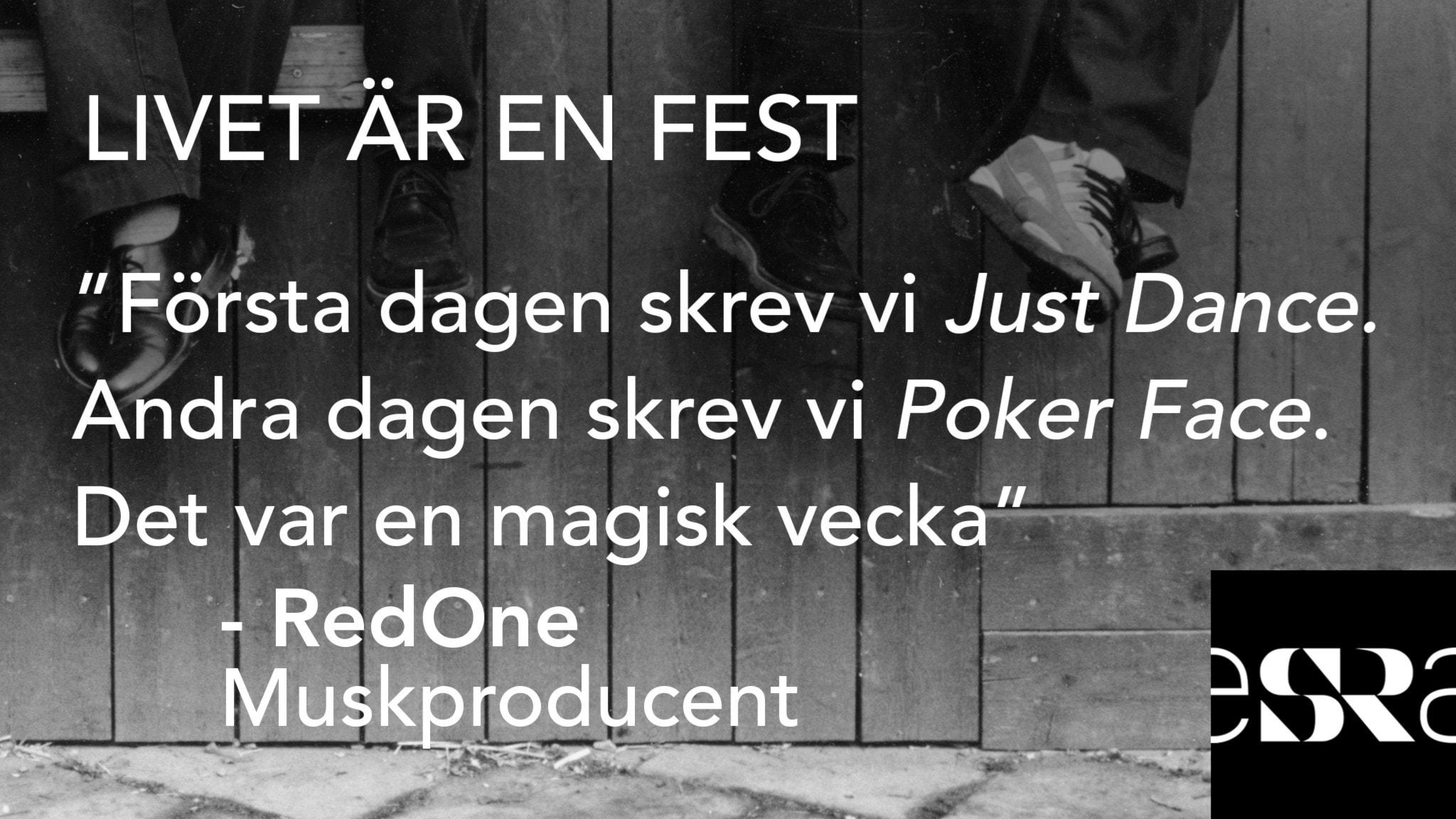 """""""Första dagen skrev vi 'Just Dance', andra dagen skrev vi 'Poker Face'. Det var en magisk vecka"""" – RedOne. Foto: Sveriges Radio"""