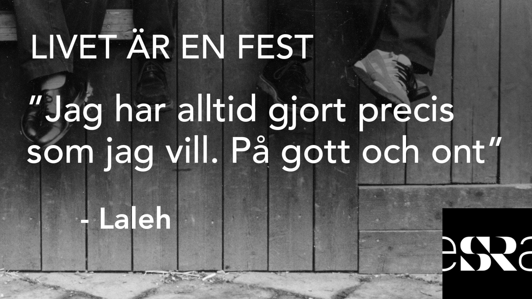 """""""Jag har alltid gjort precis som jag vill. På gott och ont"""" - Laleh. Foto: Sveriges Radio"""