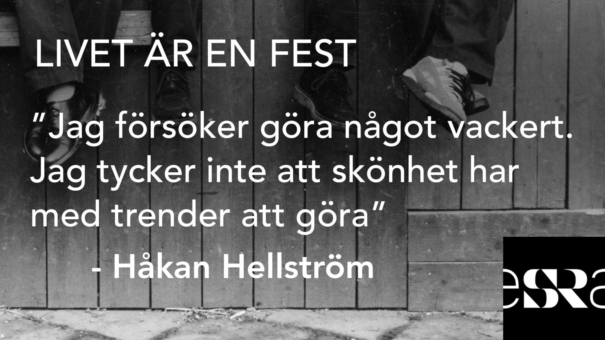 """""""Jag försöker göra något vackert. Jag tycker inte skönhet har med trender att göra"""" – Håkan Hellström. Foto: Sveriges Radio"""