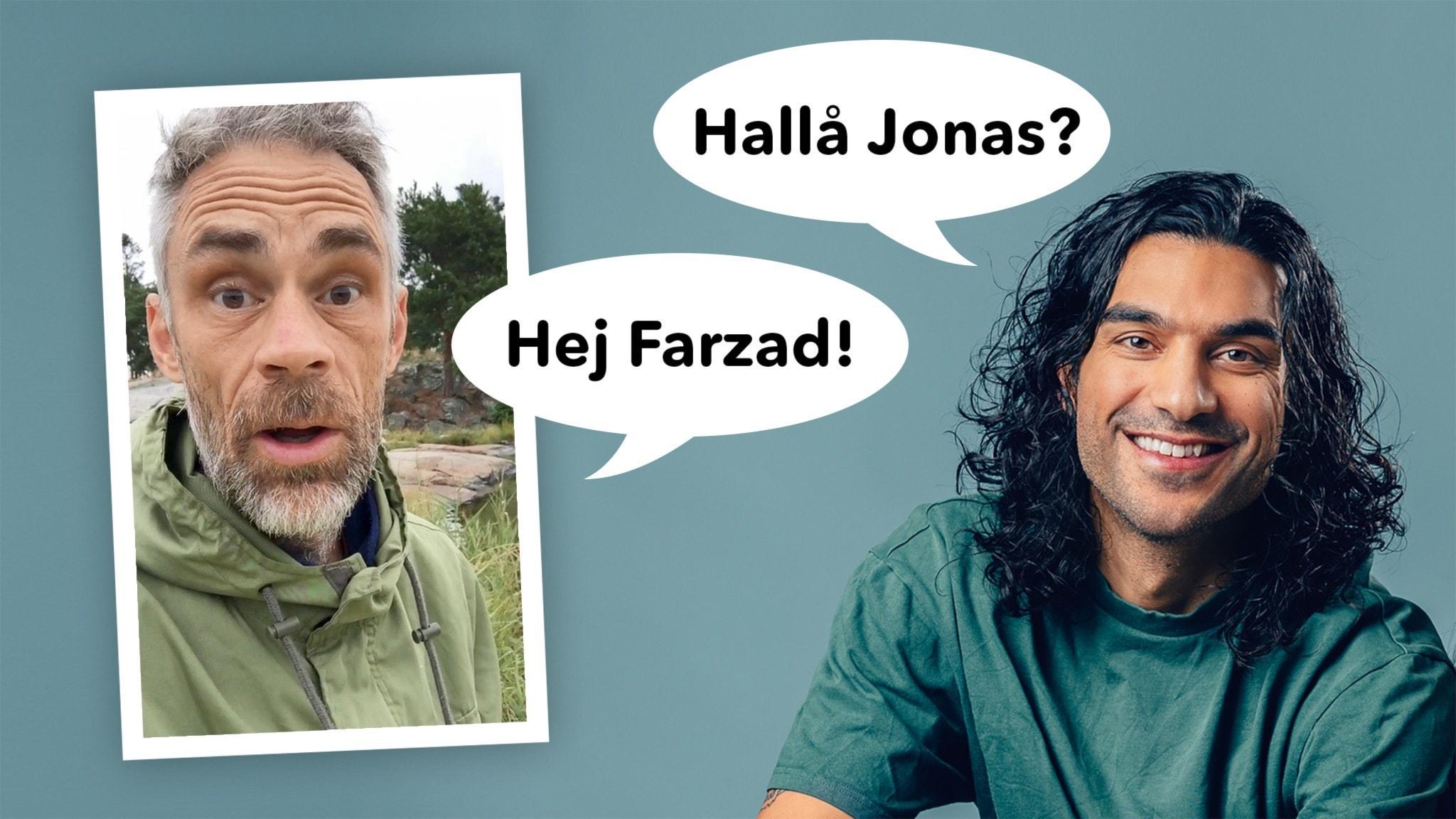 Farzad är i Barnmorgons studio och ringer till Jonas som är ute på vift.