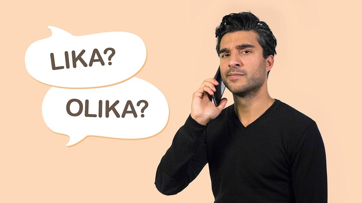 """Farzad håller i en telefon. Bredvid honom är två pratrutor som det står """"Lika?"""" och """"Olika?"""" i."""