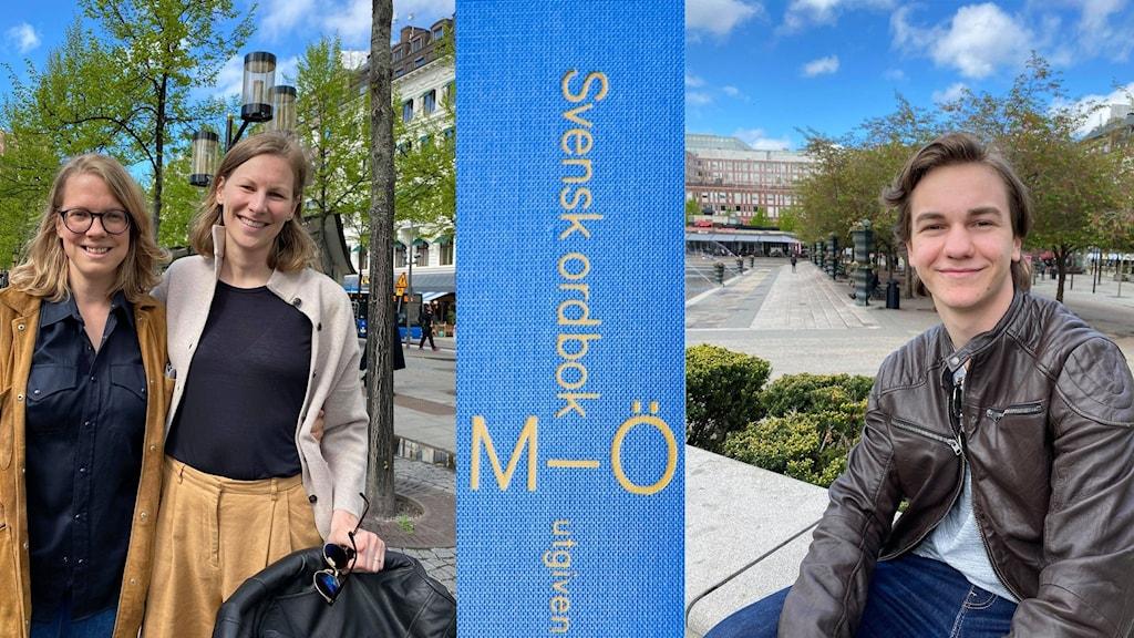 Ida Herdenberg och Isabel Riddermark samt Vincent Simoes om nya ordboken.