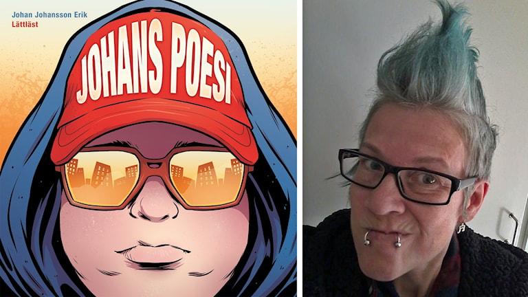 På bokomslaget är Johan klädd i röd keps, solglasögon och huvtröja. Bilden är målad. Soy Johansson har glasögon och hår som är färgat i en blågrön färg. Hon har piercing i läppen.
