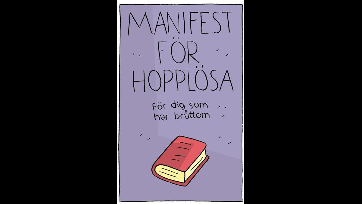 Manifest för hopplösa för dig som har bråttom av Henrik Lange