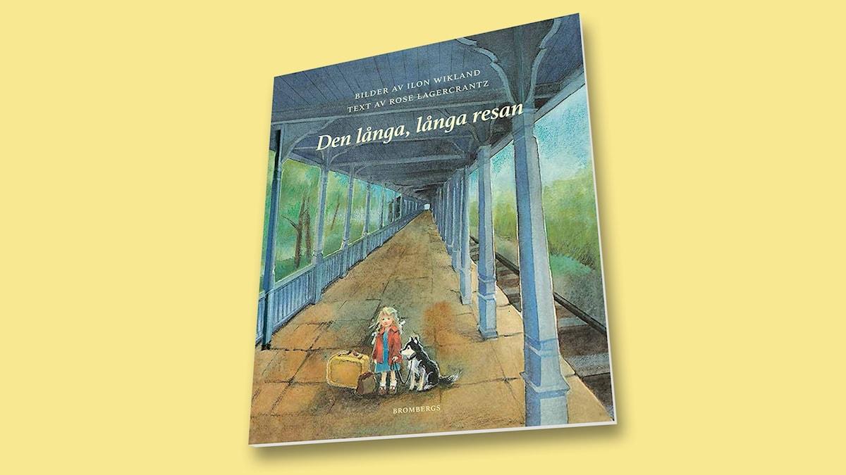 Den långa, långa resan av Rose Lagercrantz och Ilon Wikland.
