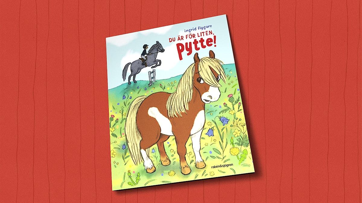 Du är för liten, Pytte! av Ingrid Flygare.