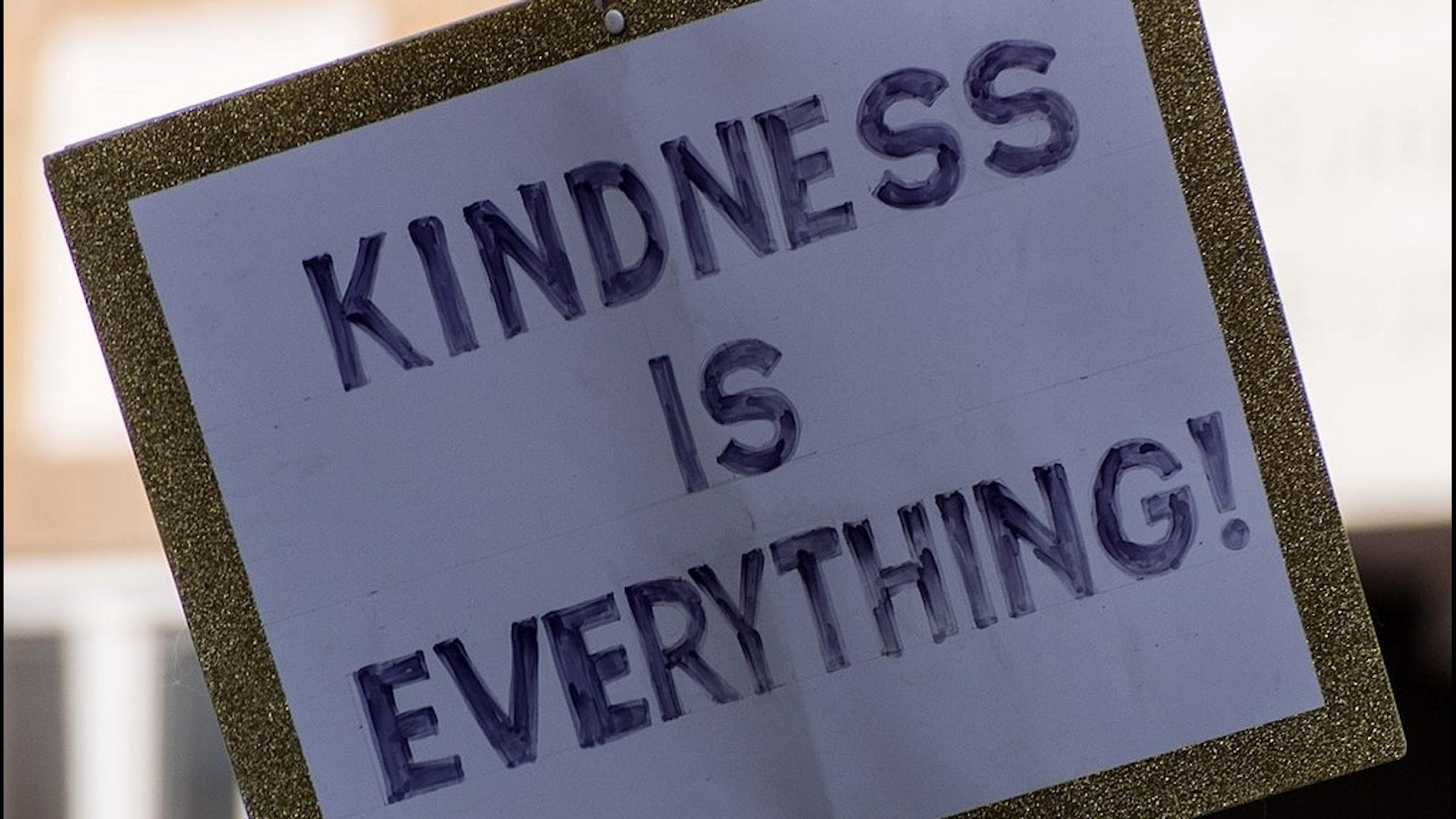 Vänlighet är allt.
