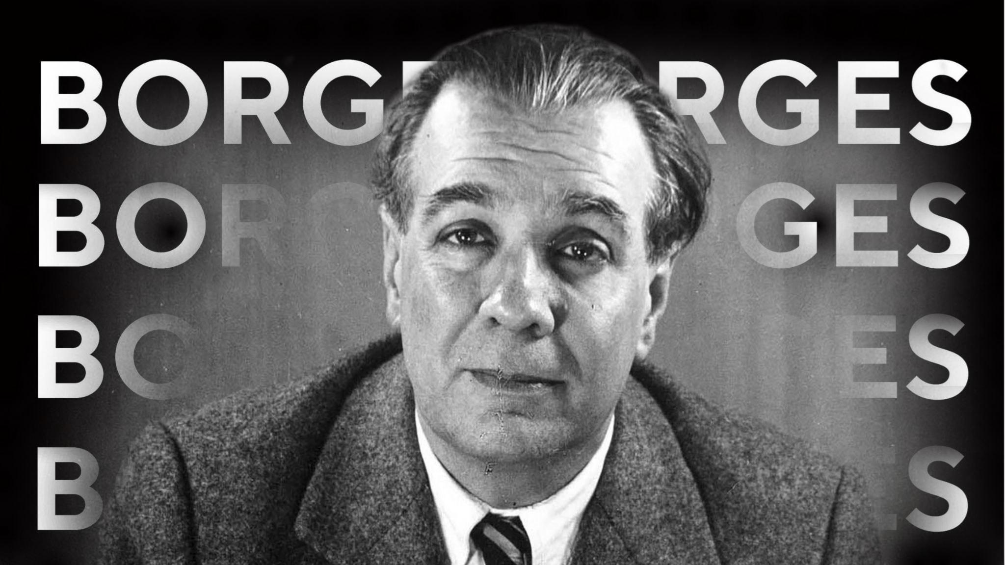Allt jag inte vill säga om Jorge Luis Borges